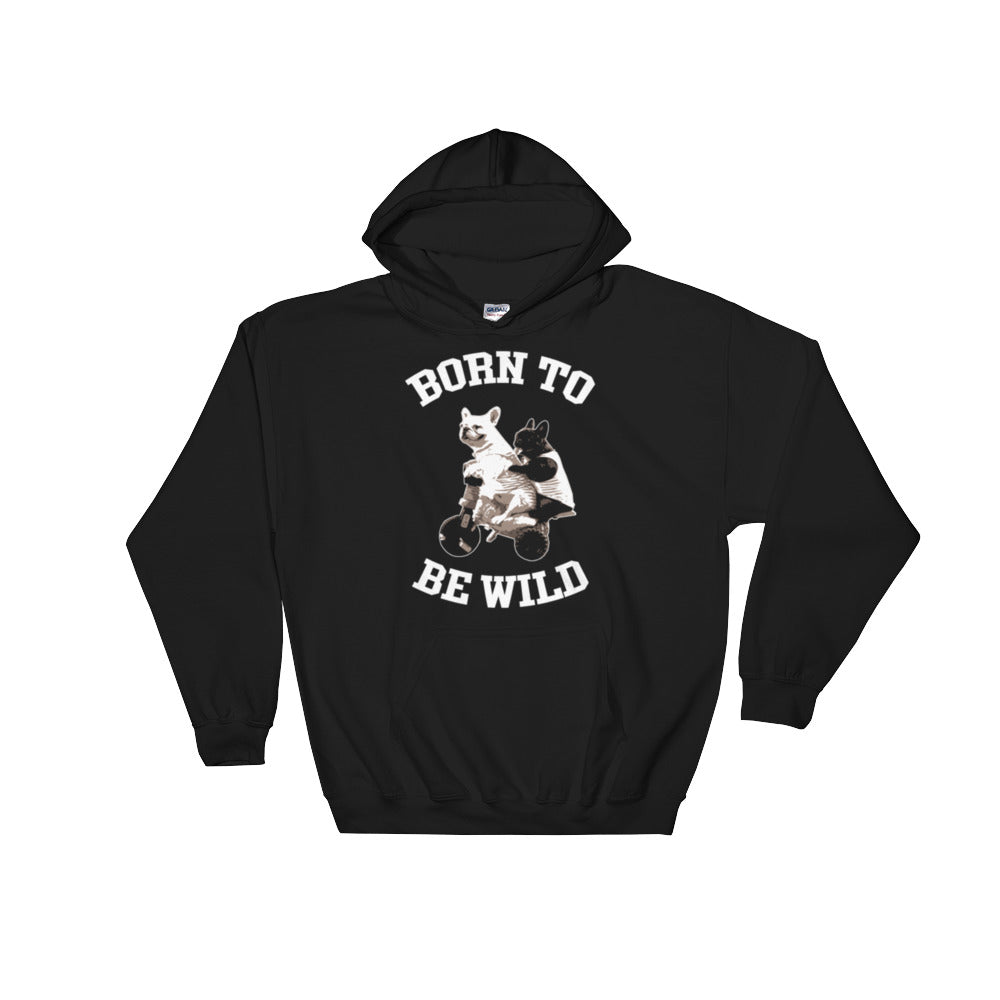 Born to be Wild - Hoodie
