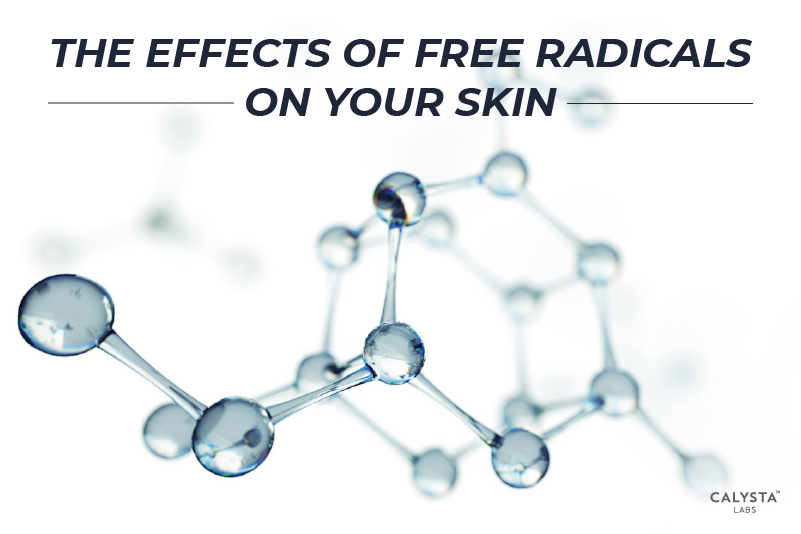 The Effects of Free Radicals on Your Skin