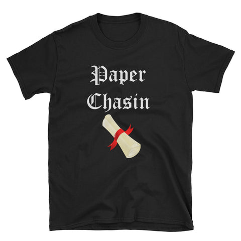 Paper Chasin,  - Shirts Be Like