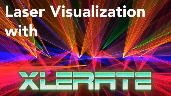 Laser Visualization with XLERATE