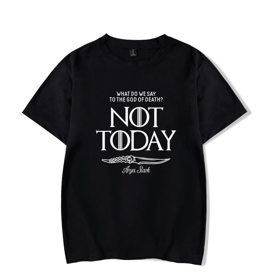 Game of Thrones Not Today Letter printed T shirts