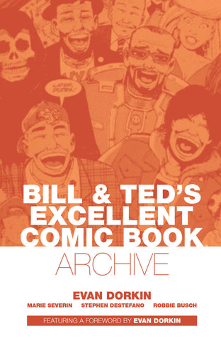 Bill and Ted's Excellent Comic Book Archive by Severin, Destefano, Busch