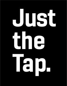 Just The Tap