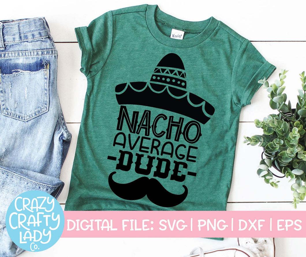 Nacho Average Dude SVG Cut File