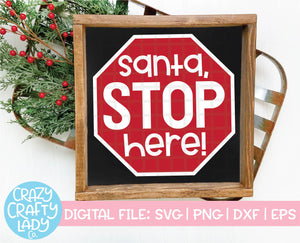 Santa, Stop Here SVG Cut File