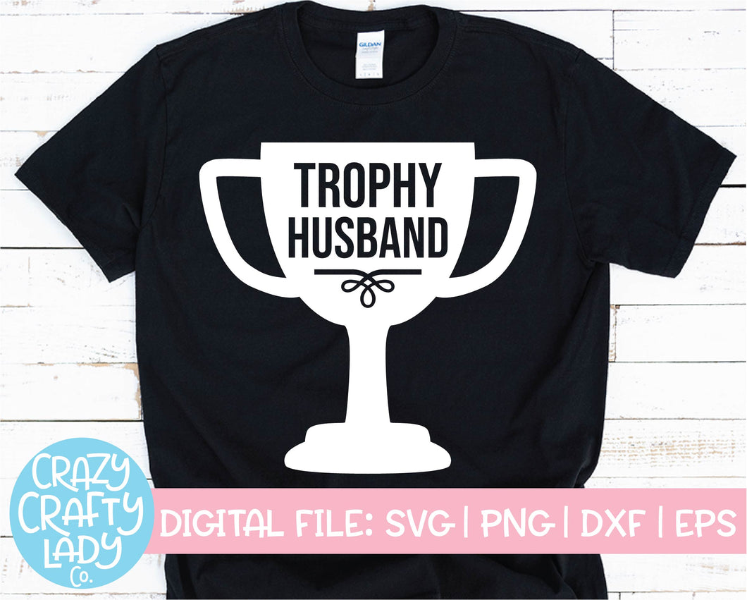 Trophy Husband SVG Cut File