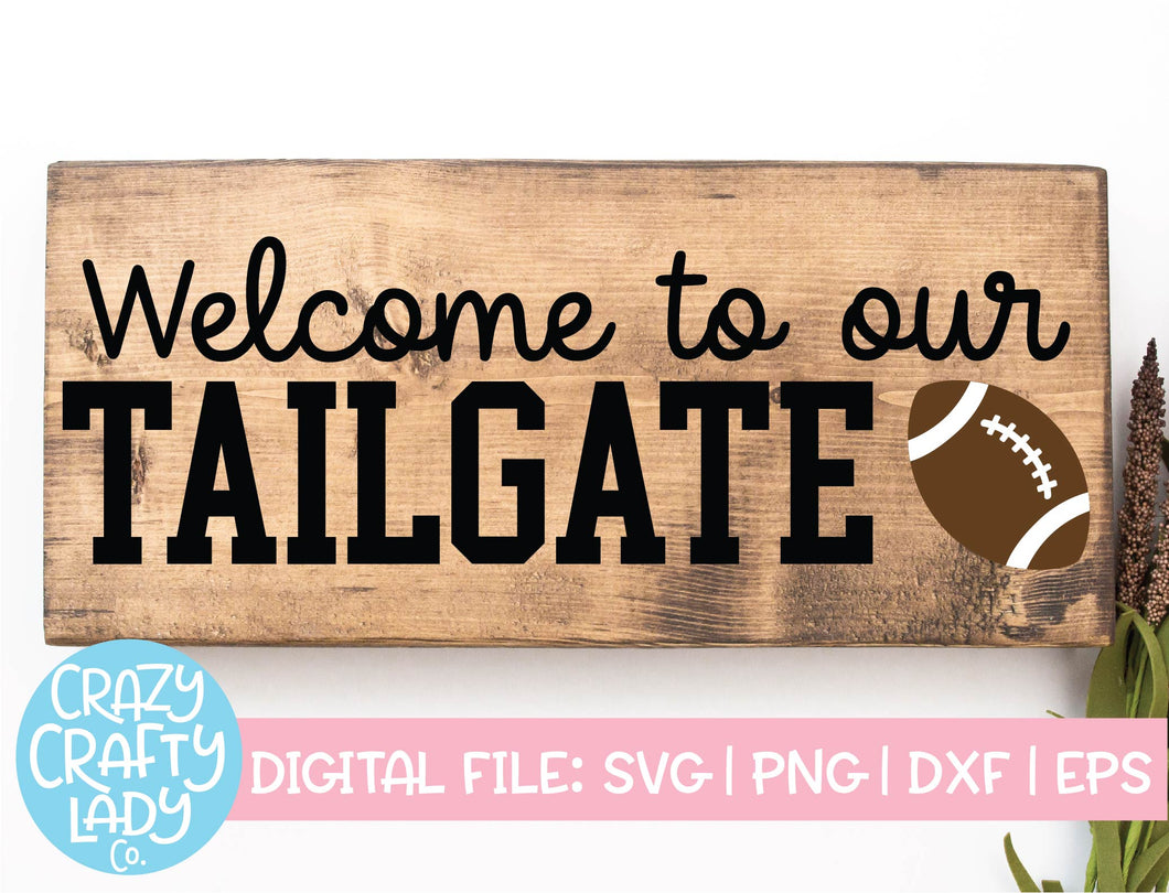 Welcome to Our Tailgate SVG Cut File