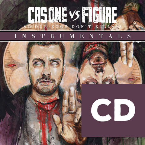 Cas One Vs Figure - So Our Egos Don't Kill Us INSTRUMENTALS CD