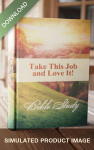 E-Bible Study - Take This Job and Love It