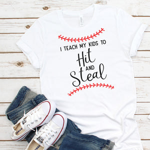 Baseball - I Teach My Kids To Hit And Steal - T-shirt