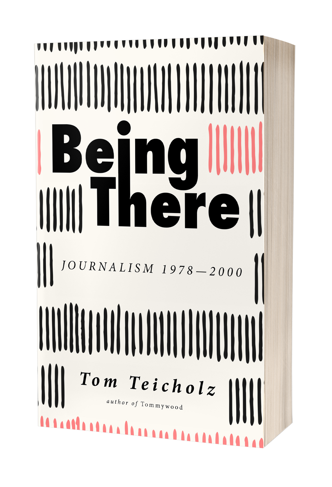 Being There: Journalism 1978–2000