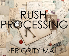 Rush Processing, Rush Order, Expedite Order, Upgrade my Shipping - Priority 2-Day Mail