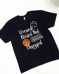 Stressed, Blessed, Basketball Obsessed Tee, Basketball Mom Tee, Unisex Tshirt, 100% ringspun cotton