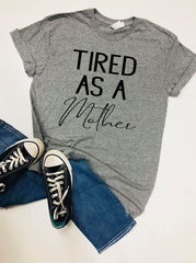 Tired as a Mother, Tired Mom, Mom Life, Life of a Mom, Unisex Tee