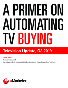 A Primer on Automating TV Buying: Television Update, Q2 2019