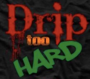 Drip Too HARD SVG Design for Women's Shirts and T-Shirts - ME Customs, LLC