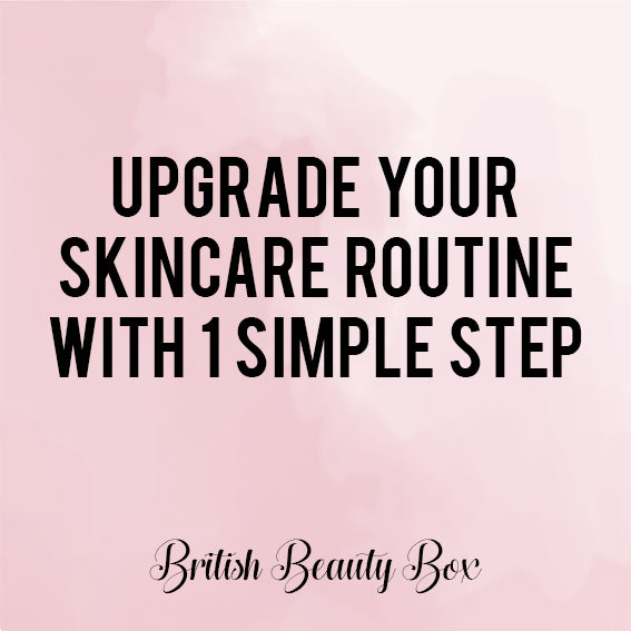 Upgrade Your Skincare Routine With 1 Simple Step