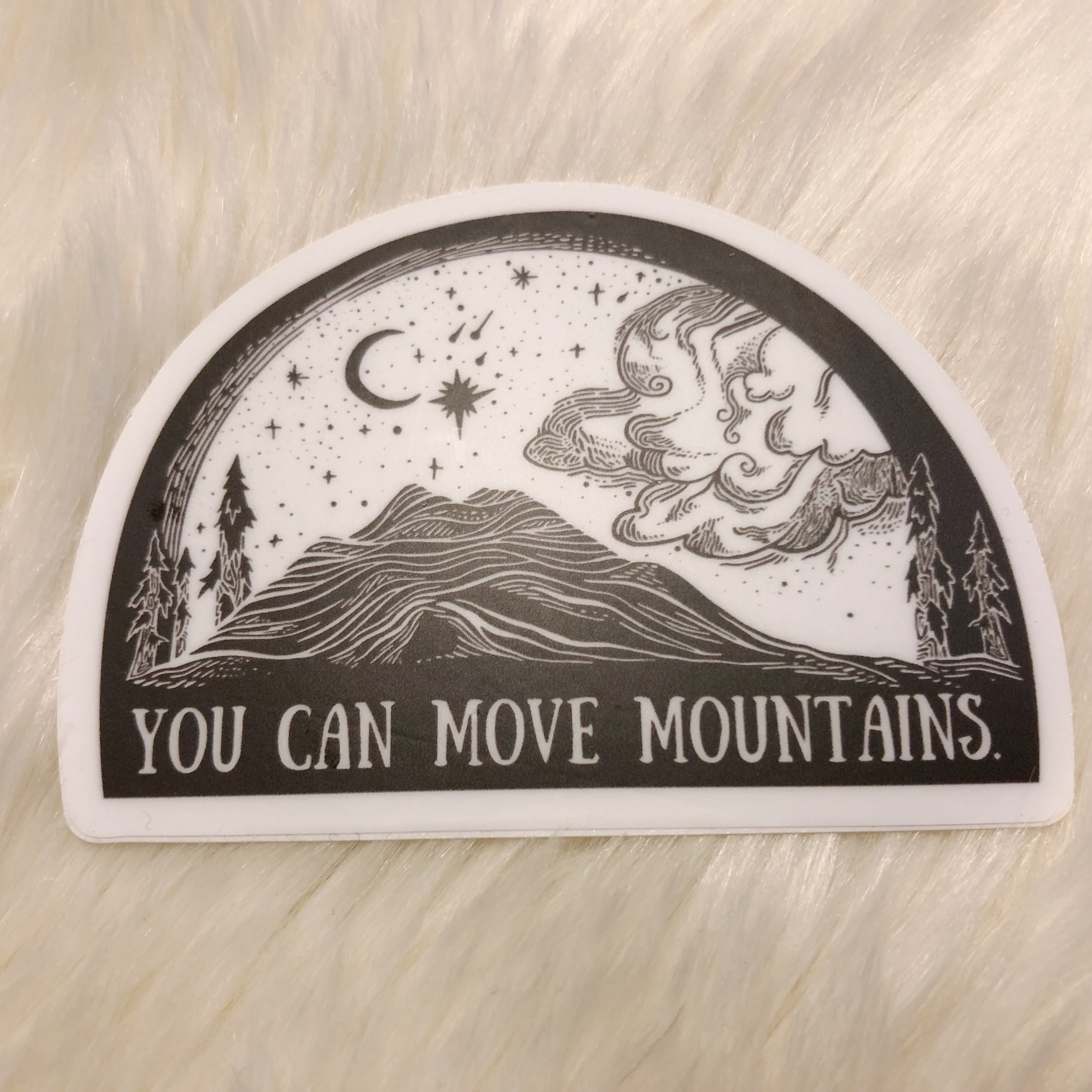 Vinyl Sticker - You Can Move Mountains 5""