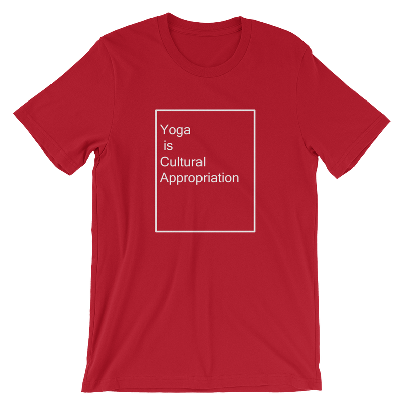 Yoga is cultural appropriation Short-Sleeve Unisex T-Shirt