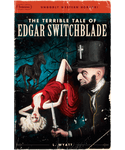 The Terrible Tale of Edgar Switchblade Limited Edition Poster
