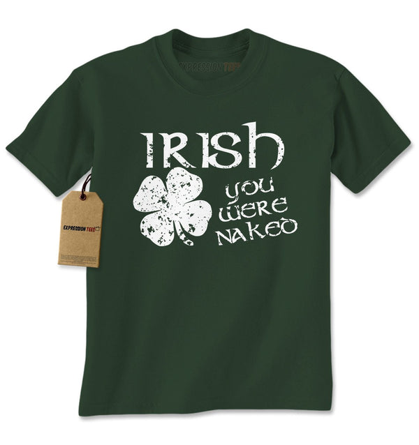 Irish You Were Naked Mens T-shirt