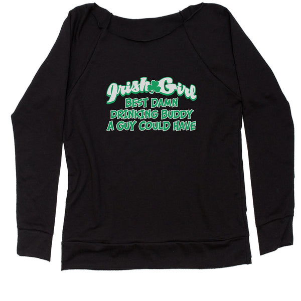 Irish Girl - Best Damn Drinking Buddy Slouchy Off Shoulder Oversized Sweatshirt