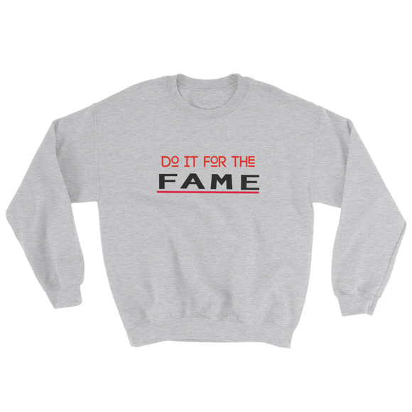 Do It For The Fame (Sweatshirt) - Grey