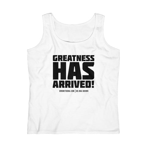 """Greatness Has Arrived"" Women's Lightweight Tank Top"