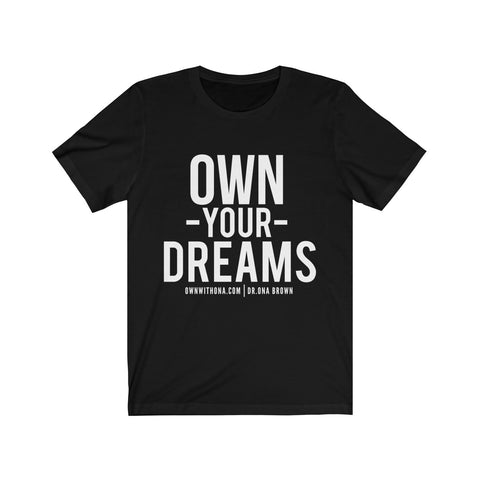"""Own Your Dreams"" Unisex Tee"