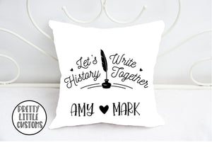 Personalised Lets write history together cushion cover