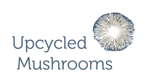 Upcycled Mushrooms