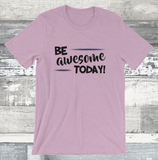 Be awesome Today! Short-Sleeve Teacher Tee