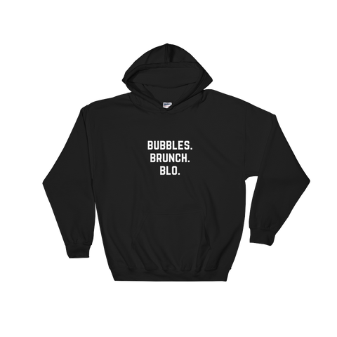 Bubbles. Brunch. Blo. Hoodie Black