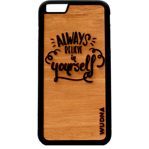 Slim Wooden Mahogany Phone Case  | Always Believe in Yourself
