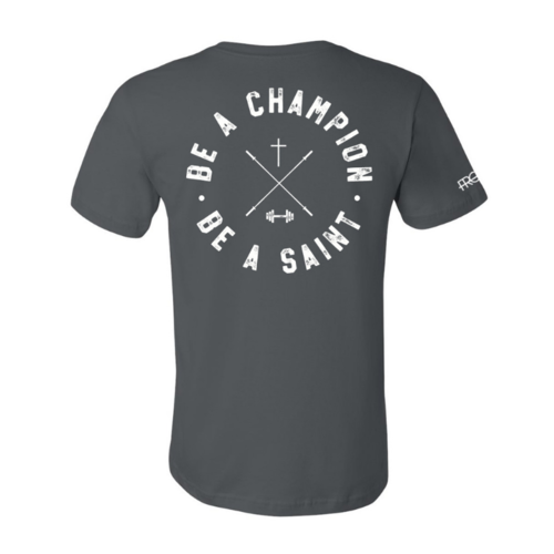 'Be a Champion Be a Saint' Tee Grey
