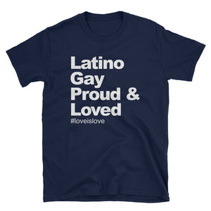 Latino Gay Proud & Loved Pride Tee