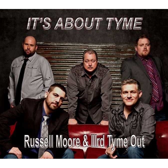 Russell Moore & IIIrd Tyme Out - It's About Tyme