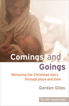 Comings and Goings: Retracing the Christmas story through place and time