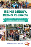 Being Messy, Being Church: Exploring the direction of travel for today's church