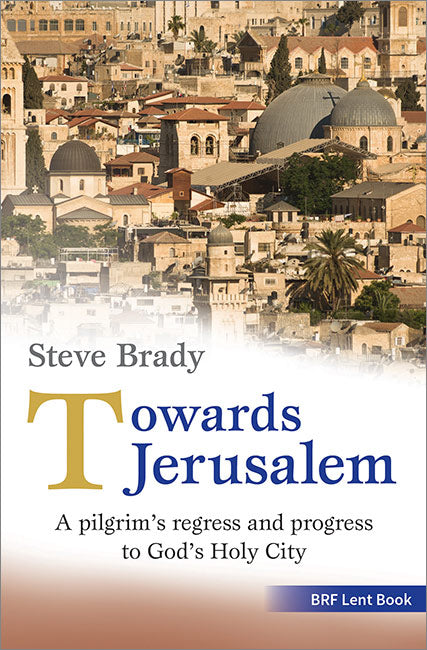 Towards Jerusalem: A pilgrim's regress and progress to God's Holy City