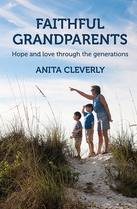 Faithful Grandparents: Hope and love through the generations