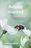 Retired and Inspired: Making the most of our latter years