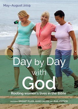 Day by Day with God May-August 2019: Rooting women's lives in the Bible