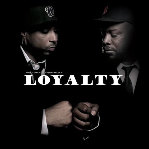 MED & Guilty Simpson - Loyalty EP