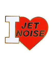 I Love Jet Noise Pin