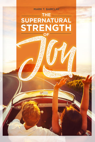 The Supernatural Strength of Joy