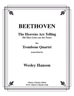 Beethoven – The Heavens Are Telling for Trombone Quartet