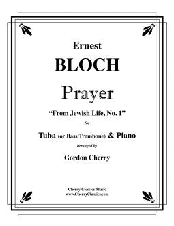"Bloch, Ernest – Prayer ""From Jewish Life"", for Tuba or Bass Trombone and Piano"