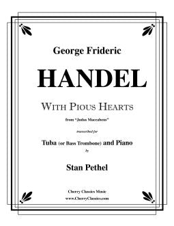 Handel – With Pious Hearts - Aria from Judas Maccabeus for Tuba or Bass Trombone and Piano