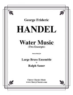 Handel – Water Music - Two movements for 14 part Brass Choir